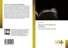 Bookcover of Discover The Power Of Prophecy