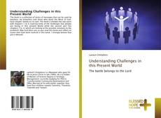 Bookcover of Understanding Challenges in this Present World