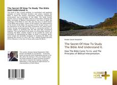 Capa do livro de The Secret Of How To Study The Bible And Understand It.