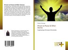 Bookcover of Prison to Praise & Other Stories