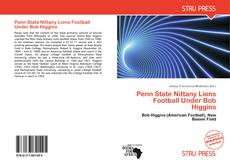 Bookcover of Penn State Nittany Lions Football Under Bob Higgins