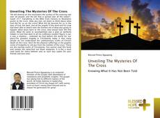 Bookcover of Unveiling The Mysteries Of The Cross
