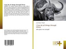 Bookcover of I Can do all things through Christ