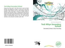 Bookcover of Teck Whye Secondary School