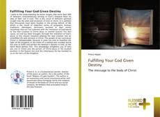 Bookcover of Fulfilling Your God Given Destiny