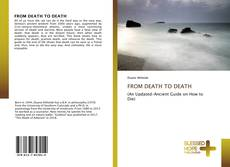 Bookcover of FROM DEATH TO DEATH