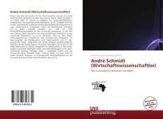 Bookcover of André Schmidt (Wirtschaftswissenschaftler)