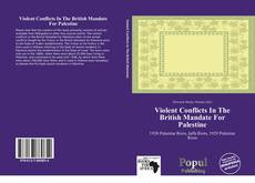 Bookcover of Violent Conflicts In The British Mandate For Palestine