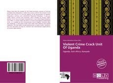 Bookcover of Violent Crime Crack Unit Of Uganda