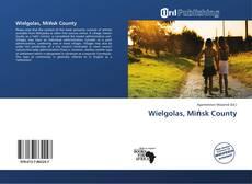 Bookcover of Wielgolas, Mińsk County