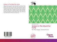 Bookcover of Violent Is The Word For Curly