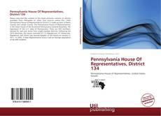 Bookcover of Pennsylvania House Of Representatives, District 134