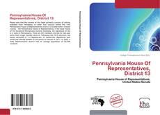 Bookcover of Pennsylvania House Of Representatives, District 13