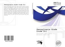 Bookcover of Pennsylvania Grade Crude Oil