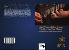 Portada del libro de Other Voices, Other Rooms (The Getaway Plan Album)