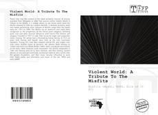Bookcover of Violent World: A Tribute To The Misfits