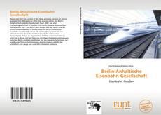 Berlin-Anhaltische Eisenbahn-Gesellschaft kitap kapağı