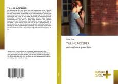 Buchcover von TILL HE ACCEDES:
