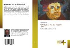 Bookcover of With Luther into the modern age?!