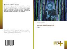 Bookcover of Jesus is Talking to You
