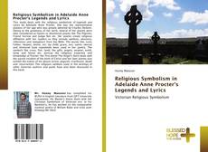 Bookcover of Religious Symbolism in Adelaide Anne Procter's Legends and Lyrics