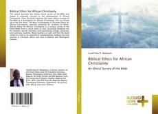 Bookcover of Biblical Ethics for African Christianity