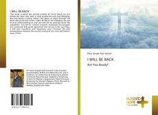 Bookcover of I WILL BE BACK