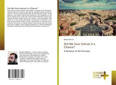 Bookcover of Did We Give Vatican II a Chance?