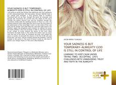 Capa do livro de YOUR SADNESS IS BUT TEMPORARY-ALMIGHTY GOD IS STILL IN CONTROL OF LIFE