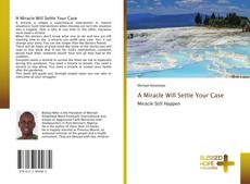 Buchcover von A Miracle Will Settle Your Case