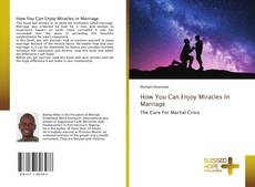 Buchcover von How You Can Enjoy Miracles In Marriage