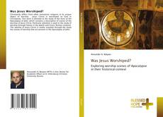 Portada del libro de Was Jesus Worshiped?