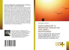 Portada del libro de GOD'S CHARACTER IS MANIFESTED THROUGH HIS LOVE, MERCY, RIGHTEOUSNESS