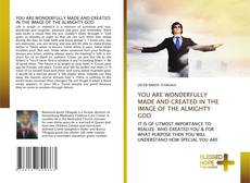 Bookcover of YOU ARE WONDERFULLY MADE AND CREATED IN THE IMAGE OF THE ALMIGHTY GOD