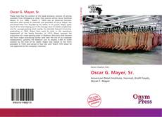 Bookcover of Oscar G. Mayer, Sr.