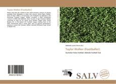 Bookcover of Taylor Walker (Footballer)
