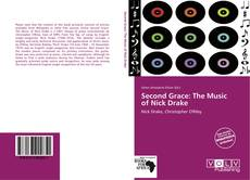 Capa do livro de Second Grace: The Music of Nick Drake