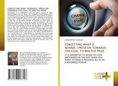 Buchcover von FORGETTING WHAT IS BEHIND, I PRESS ON TOWARDS THE GOAL TO WIN THE PRIZE