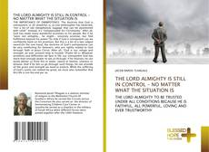 Buchcover von THE LORD ALMIGHTY IS STILL IN CONTROL - NO MATTER WHAT THE SITUATION IS