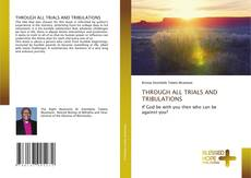 Buchcover von THROUGH ALL TRIALS AND TRIBULATIONS