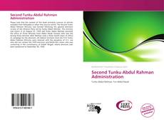 Bookcover of Second Tunku Abdul Rahman Administration