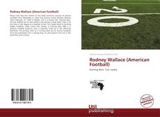 Bookcover of Rodney Wallace (American Football)