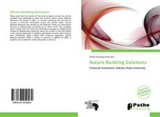 Bookcover of Secure Banking Solutions
