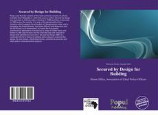 Bookcover of Secured by Design for Building