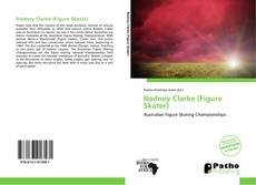 Bookcover of Rodney Clarke (Figure Skater)