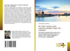 Capa do livro de HE THAT LAUGH LAST, LAUGHS LOUDEST AND THE LONGEST