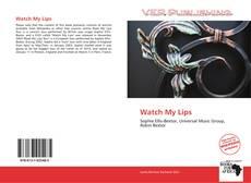 Couverture de Watch My Lips