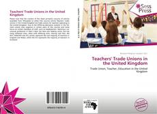 Bookcover of Teachers' Trade Unions in the United Kingdom