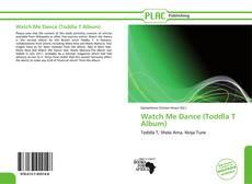Watch Me Dance (Toddla T Album)的封面
