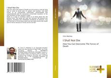 Couverture de I Shall Not Die